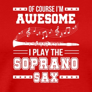 Im Awesome I Play The Soprano Saxophone - Men's Premium T-Shirt