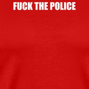 FUCK THE POLICE - Men's Premium T-Shirt