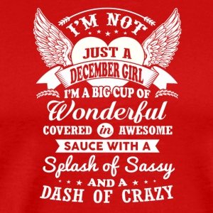 I m Not Just A December Girl - Men's Premium T-Shirt