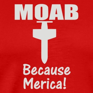 MOAB MILITARY MOTHER OF ALL BOMBS - Men's Premium T-Shirt