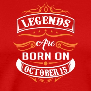 Legends are born on October 15 - Men's Premium T-Shirt