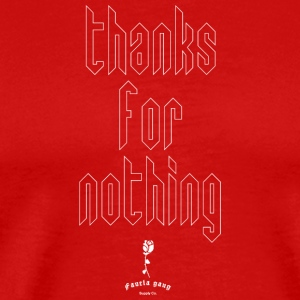 THANKS FOR NOTHING - Men's Premium T-Shirt