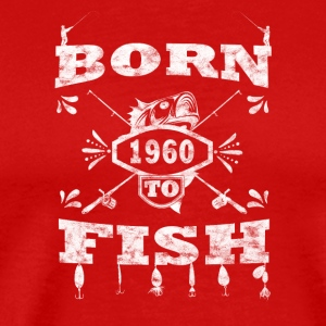 BORN TO FISH angle angeln 1960 - Men's Premium T-Shirt