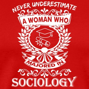 Never Underestimate Woman Who Majored Sociology - Men's Premium T-Shirt