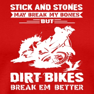 Dirt Bikes Break Em Better Shirt - Men's Premium T-Shirt