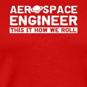 Aerospace Engineer Shirt - Men's Premium T-Shirt