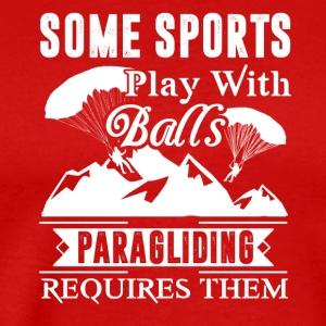 Paragliding Requires Balls Shirt - Men's Premium T-Shirt
