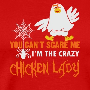 I'm the crazy Chicken lady funny shirt - Men's Premium T-Shirt