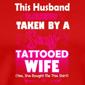 BY A SEXY TATTOOED WIFE SHIRT - Men's Premium T-Shirt
