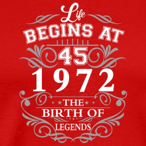 Life begins at 45 1972 The birth of legends - Men's Premium T-Shirt