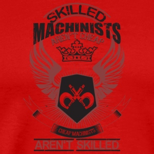 Skilled Machinists Aren't Cheap T Shirt - Men's Premium T-Shirt