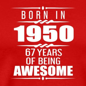 Born in 1950 67 Years of Being Awesome - Men's Premium T-Shirt