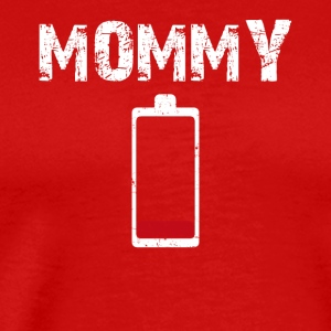 MOMMY Low Battery Energy - Men's Premium T-Shirt