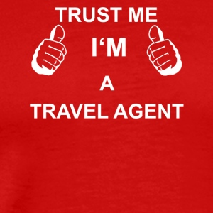 TRUST ME I M TRAVEL AGENT - Men's Premium T-Shirt
