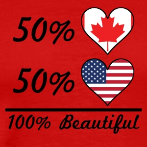 50% Canadian 50% American 100% Beautiful - Men's Premium T-Shirt