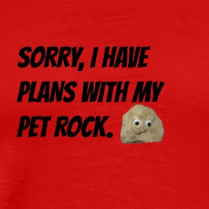 Sorry, I have plans with my pet rock. - Men's Premium T-Shirt