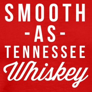 Smooth as Tennessee Whiskey - Men's Premium T-Shirt