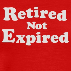 Retired Not Expired - Men's Premium T-Shirt