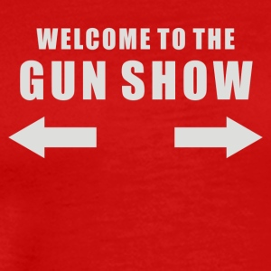 WELCOME to the GUN SHOW - Men's Premium T-Shirt