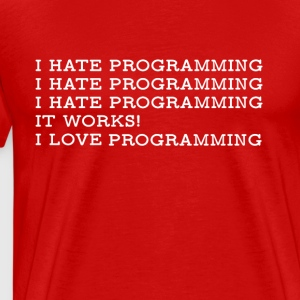 I HATE / I LOVE PROGRAMMING IT SUPPORT T-SHIRT - Men's Premium T-Shirt