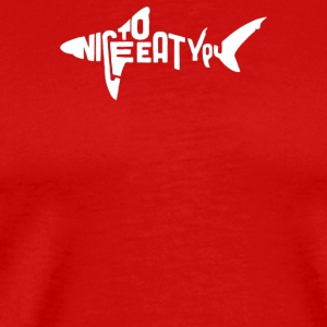 Nice To Eat You Shark - Men's Premium T-Shirt
