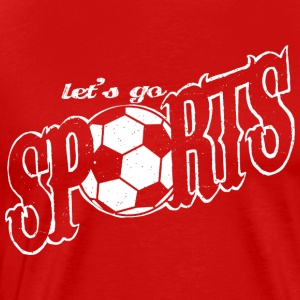 Let 039 s go Sports Soccer - Men's Premium T-Shirt