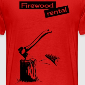 firewood rental chopping wood farmer funny present - Men's Premium T-Shirt