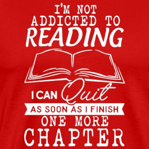 I'm Not Addicted To Reading Book Lovers T Shirt