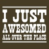 I just awesomed all over the place - Men's Premium T-Shirt