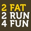 2 Fat 2 Run 4 Fun - Men's Premium T-Shirt