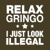 Relax gringo I just look Illegal - Men's Premium T-Shirt