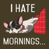 I Hate Mornings French Bulldog Shirt - Men's Premium T-Shirt