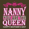 Nanny You Are The Queen Happy Mothers Day - Men's Premium T-Shirt