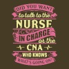 Talk To The Nurse In Charge Or The CNA T Shirt - Men's Premium T-Shirt