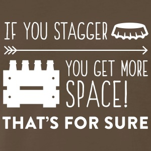 If You Stagger You Get More Space!That's For Sure! - Men's Premium T-Shirt