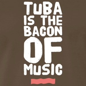 Tuba - Tuba Is The Bacon of Music - Men's Premium T-Shirt