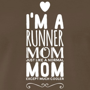 Runner - i'm a runner mom just like a normal mom - Men's Premium T-Shirt