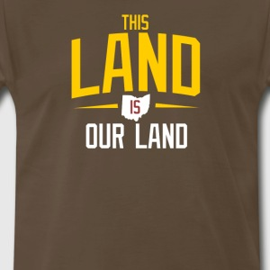 THIS LAND IS OUR LAND - Men's Premium T-Shirt