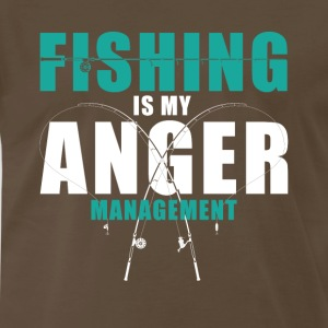 Fishing Is My Anger Management - Men's Premium T-Shirt