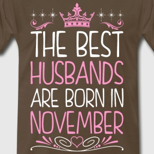 The Best Husbands Are Born In November - Men's Premium T-Shirt