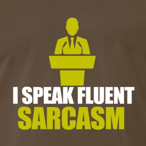 I speak fluent sarcasm - Men's Premium T-Shirt