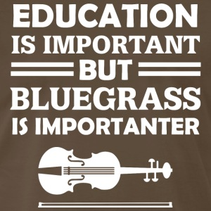 Education Is Important But Bluegrass Is Importante - Men's Premium T-Shirt