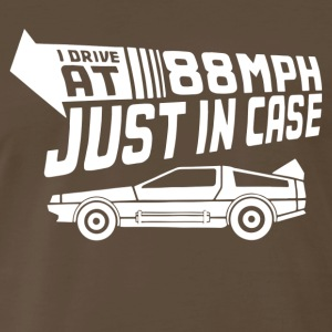 I Drive 88 MPH Just In Case - Men's Premium T-Shirt