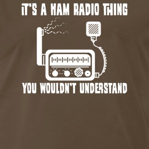 It s A HAM Radio Thing You Wouldnt Understand - Men's Premium T-Shirt