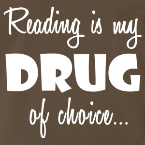 Reading Shirt/Hoodie-Drug of Choice-Cool Gift - Men's Premium T-Shirt