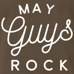 May Guys Rock - Men's Premium T-Shirt