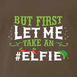 But first let me take an Elfie Funny Christmas Tee - Men's Premium T-Shirt