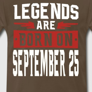 Legends are born on September 25 - Men's Premium T-Shirt
