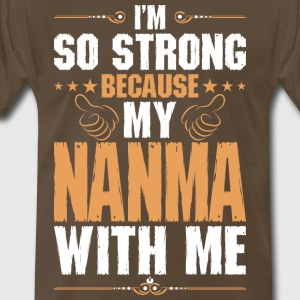 Im So Strong Because My Nanma With Me - Men's Premium T-Shirt