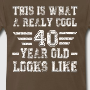 This is what a really cool 40 year old looks like - Men's Premium T-Shirt